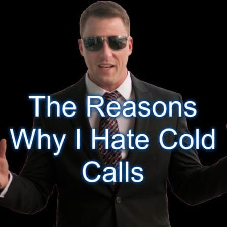 The Reasons Why I Hate Cold Calls [Video]