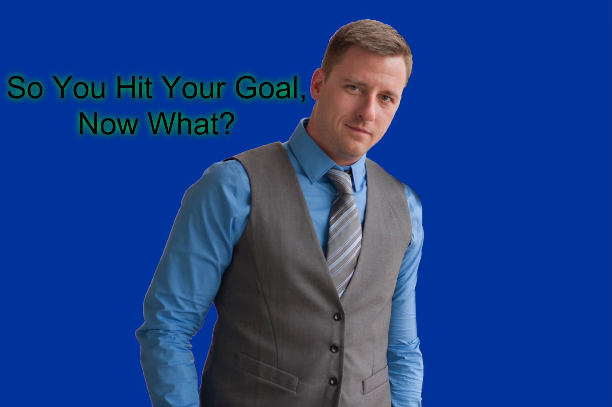 What To Do When You Reach Your Goals [Video]