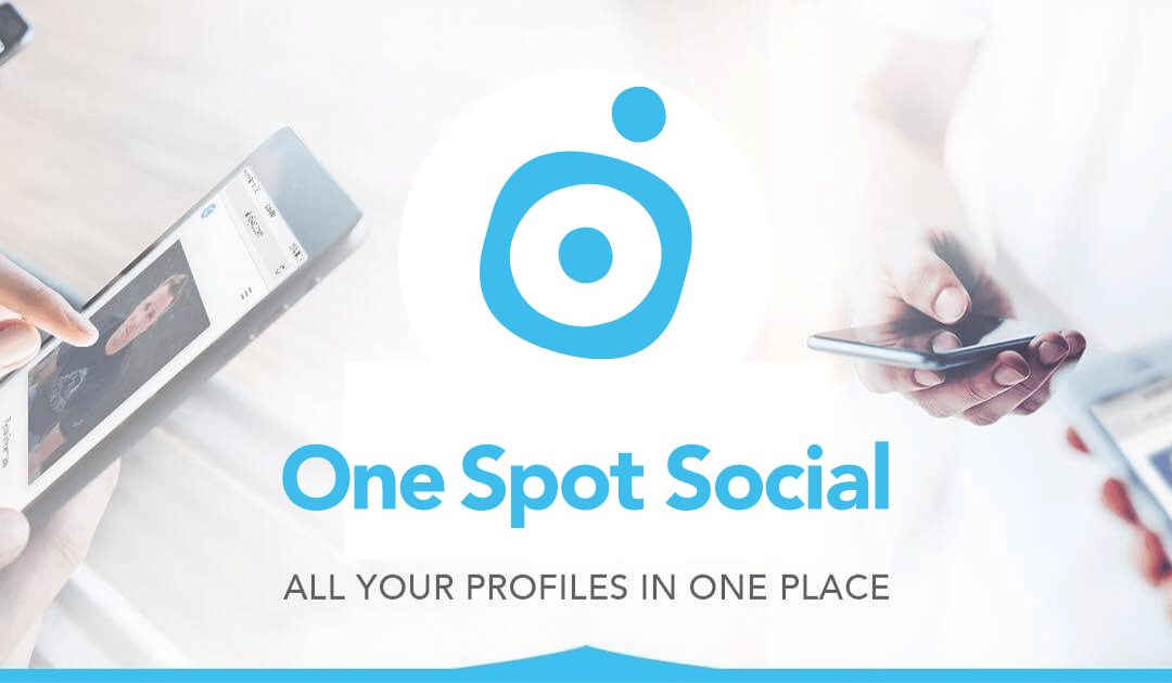 Introducing OneSpotSocial.com –  All your profiles in one place!