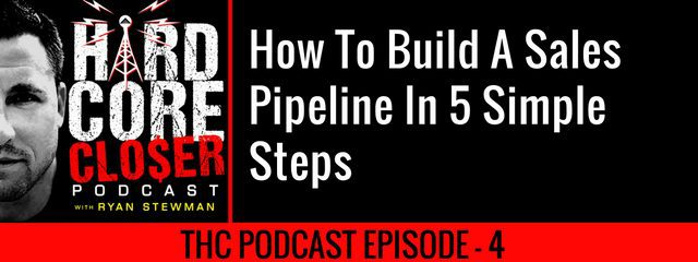 THC Podcast 004: How To Build A Sales Pipeline In 5 Simple Steps