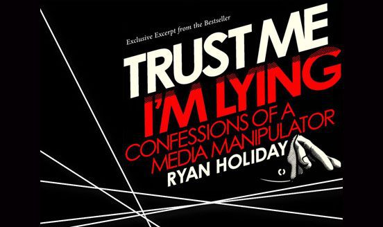 Book Review: Trust Me, I'm Lying – Ryan Holiday