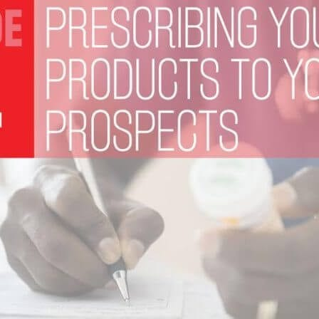 THC Podcast 014: Prescribing Your Products To Your Prospects