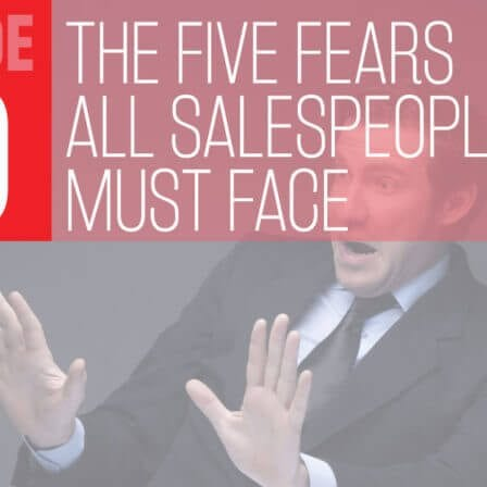 THC Podcast 020: The Five Fears Salespeople Need To Face & Conquer