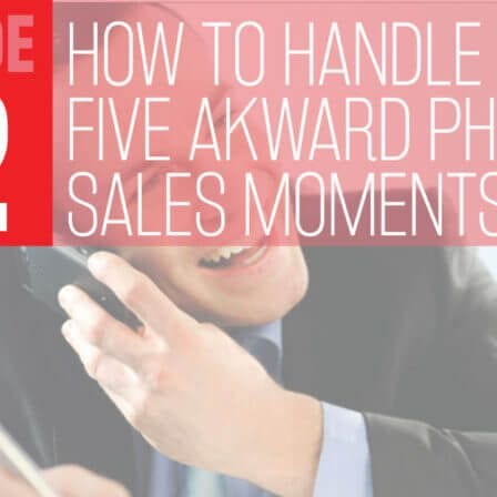 THC Podcast 022: Handling The Top 5 Most Awkward Sales Call Moments Like A Pro