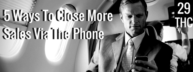5-ways-to-close-more-sales-via-the-phone