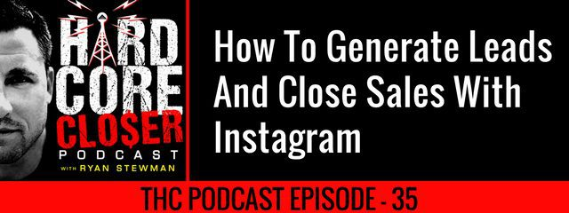 THC Podcast 035: How To Generate Leads And Close Sales With Instagram