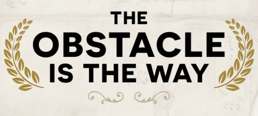 Book Review: The Obstacle Is The Way – Ryan Holiday