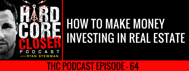 THC Podcast 064: How To Make Money Investing In Real Estate