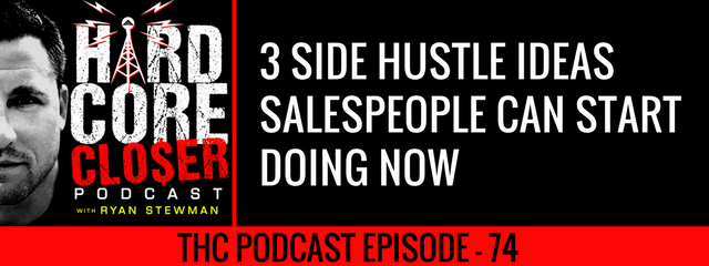 THC Podcast 074: 3 Side Hustle Ideas Salespeople Can Start Doing Now