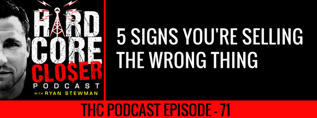 5 signs you are selling the wrong thing