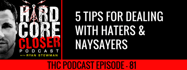THC Podcast 081: 5 Tips For Dealing With The Haters And Naysayers