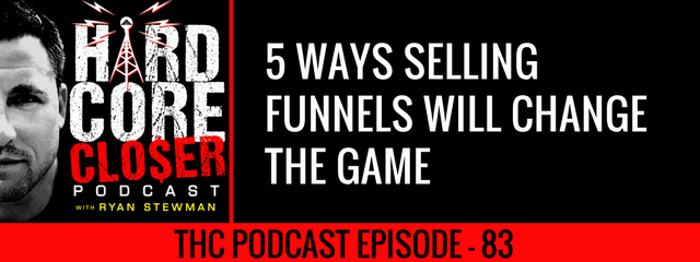 THC Podcast 083: 5 Ways Selling Funnels Will Change The Game