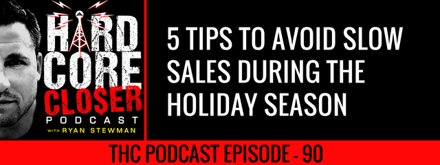 THC Podcast 090: 5 Tips To Avoid Slow Sales During The Holiday Season