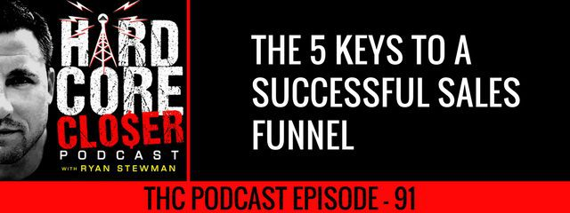 THC Podcast 091: The 5 Keys To A Successful Sales Funnel