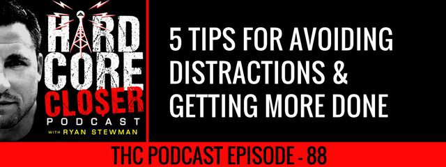 THC Podcast 088: 5 Tips For Avoiding Distractions And Getting More Done