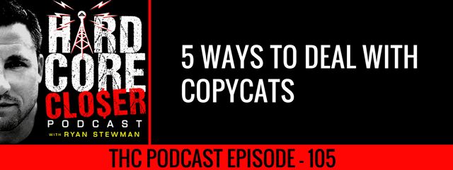 THC Podcast 105: 5 Ways To Deal With Copycats