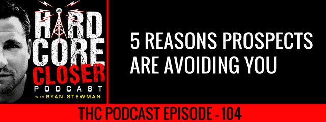 THC Podcast 104: 5 Reasons Prospects Are Avoiding You