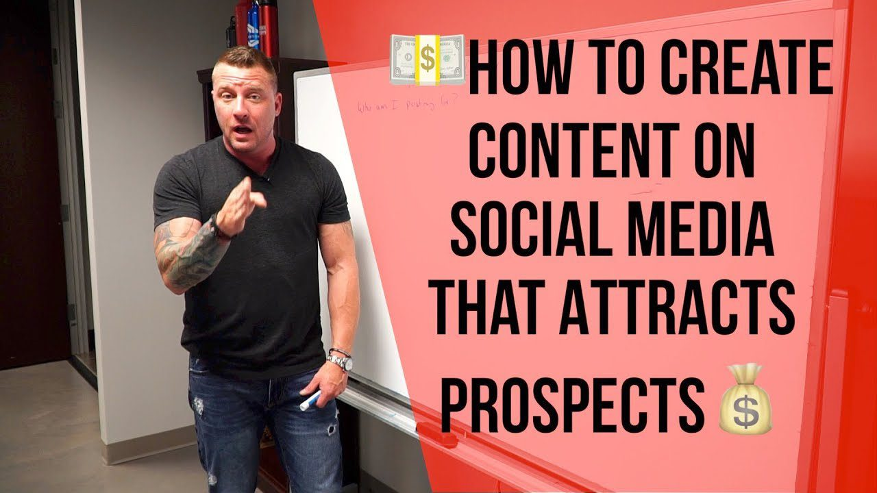 How To Create Content on Social Media That Attracts Prospects [Video]
