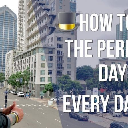 How To Live The Perfect Day Every Day [Video]