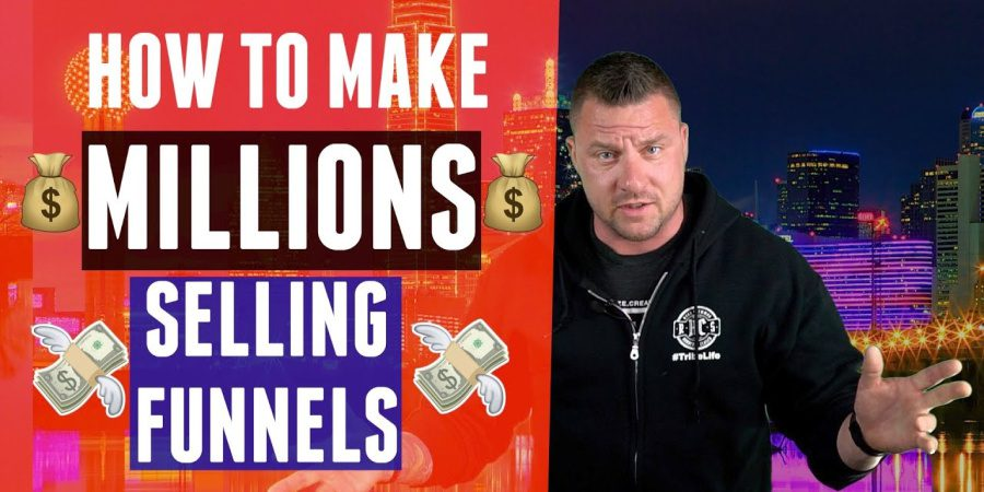 How To Make Millions Selling Funnels [Video]
