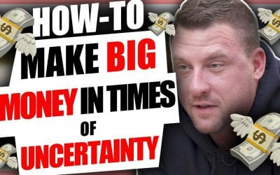 How To Make BIG Money In Times Of Economic UnCertainty [Video]