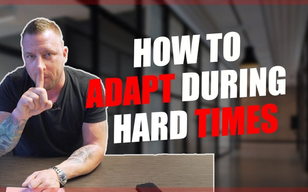 How To Adapt During Hard Times [Video]