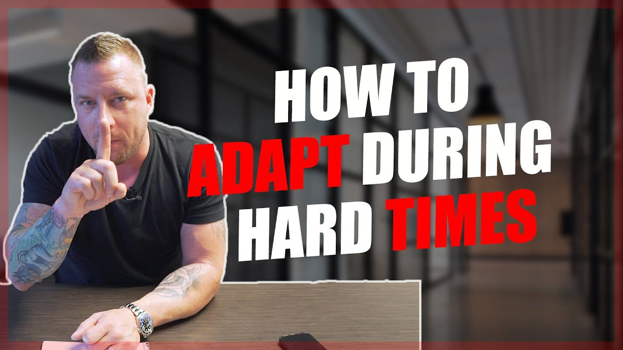 How to Adapt During Hard Times