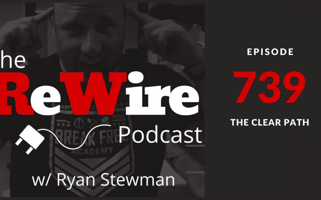 ReWire 739: The Clear Path