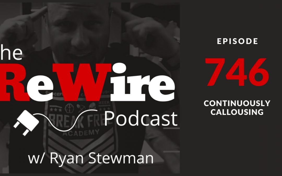 ReWire 746: Continuously Callousing