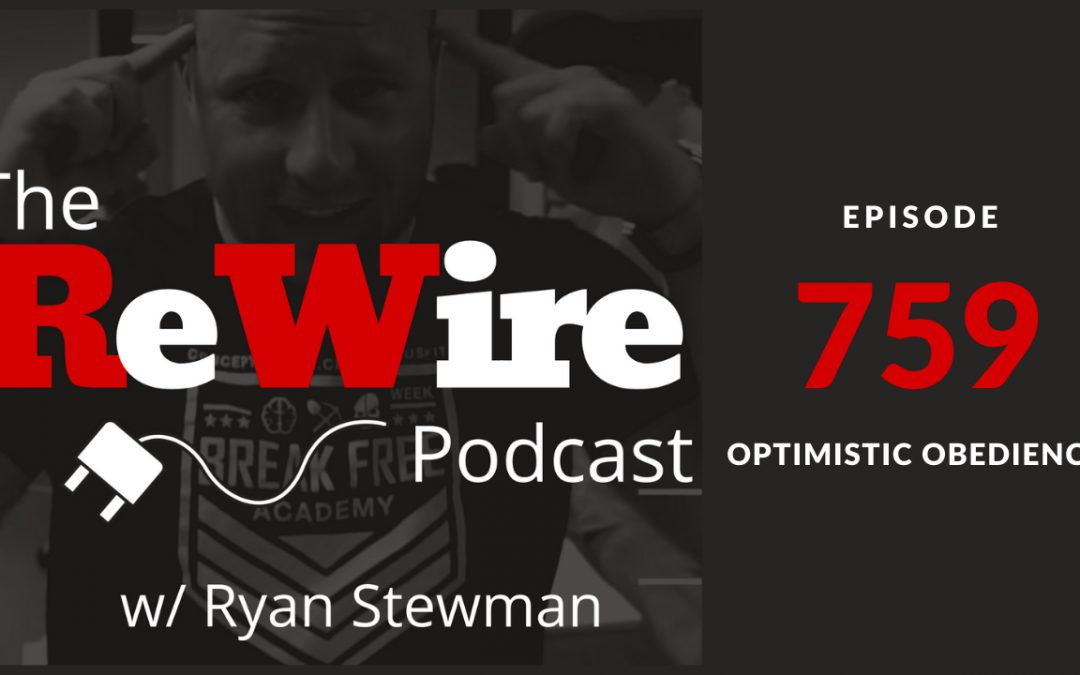 ReWire 759: Optimistic Obedience