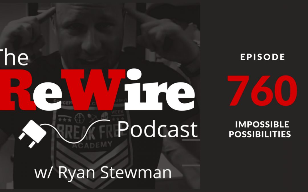 ReWire 760: Impossible Possibilities