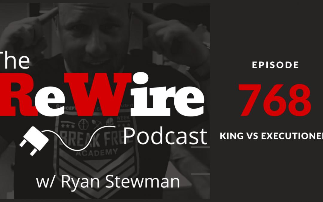 ReWire 768: King Vs Executioner